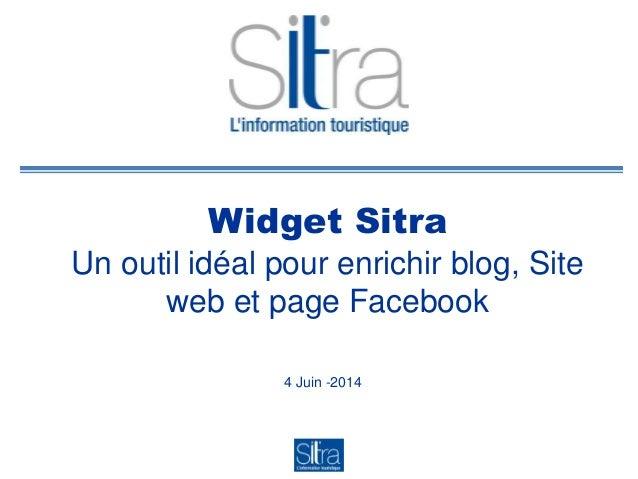 Widget Sitra Un outil idéal pour enrichir blog, Site web et page Facebook 4 Juin -2014