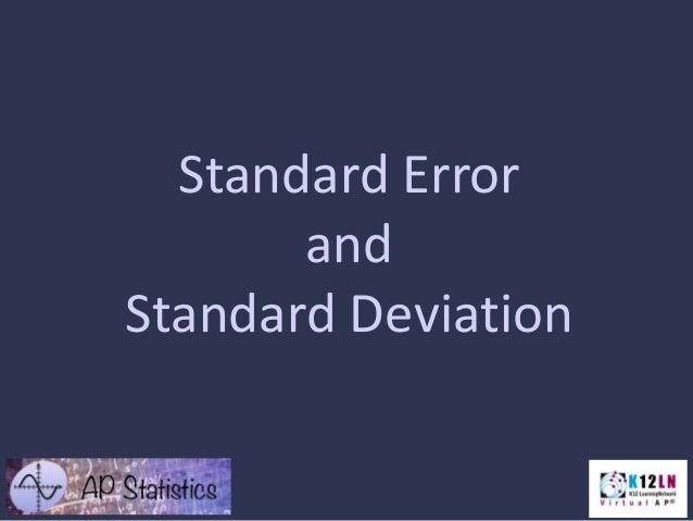 Standard Error and Standard Deviation