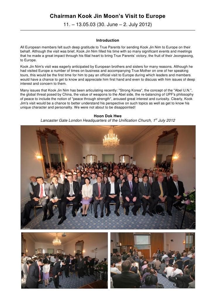 Chairman Kook Jin Moon's Visit to Europe                            11. – 13.05.03 (30. June – 2. July 2012)              ...