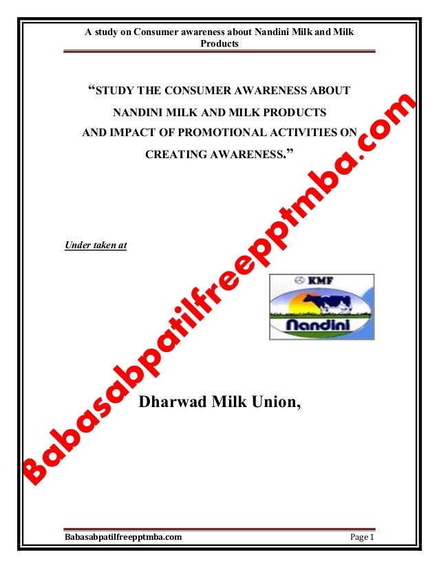 "A study on Consumer awareness about Nandini Milk and Milk Products Babasabpatilfreepptmba.com Page 1 ""STUDY THE CONSUMER A..."