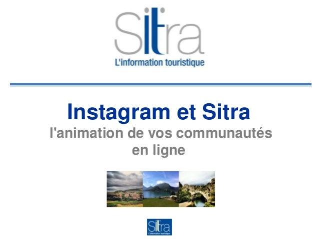 Instagram et Sitra l'animation de vos communautés en ligne 2014