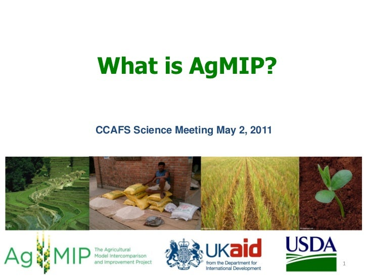 What is AgMIP?CCAFS Science Meeting May 2, 2011                                    1