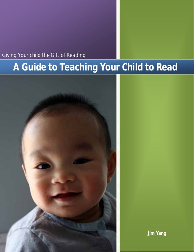 Giving Your child the Gift of Reading  [Type the company  A Guide to Teaching Your Child to Read  Jim Yang