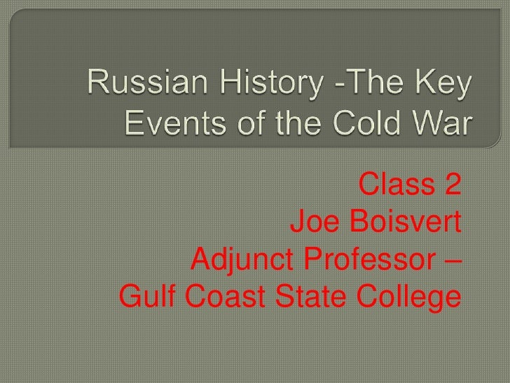 A 2 The Key Atomic Bomb Events of the Cold War, class 2, Fall 2011 and Spring 2012