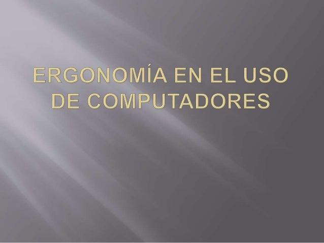  Estudio de las condiciones de adaptación de un lugar de trabajo, una máquina, un vehículo, etc., a las características f...