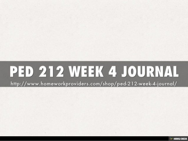 ped 212 week 4 journal For more classes visit wwwped212tutorcom ped 212 week 4 journal.
