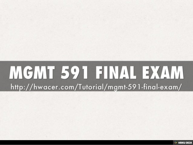 mgmt591 final exam solutions Acct 504 final exam solutions answers - free download as word doc (doc /  docx), pdf file (pdf), text file (txt) or read  mgmt591 final exam questions.