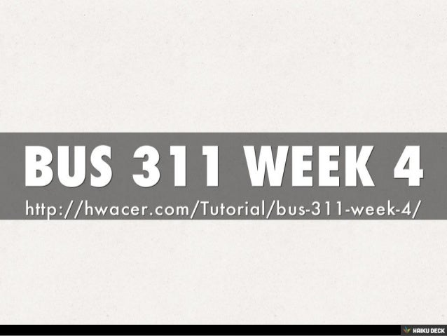 bus 311 week 2 Studentwhiz offers online courses and solved papers find the latest mooc from  the usa's best universities including phoenix, strayer, ashford and others.