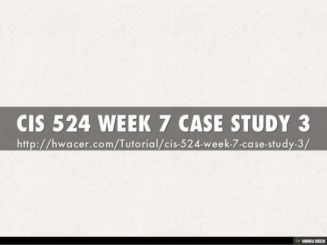 cis 524 case study 1 Cis 524 week 2 case study 1-user interfaces write a four to five (4-5) page paper in which you: 1 describe three (3) interfaces you interact with on a daily basis 2.