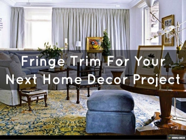 Fringe trim for your next home decor project for Next home decor