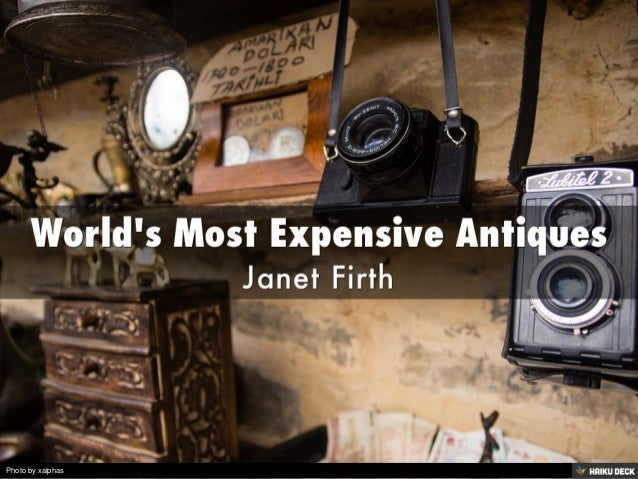 World 39 S Most Expensive Antiques