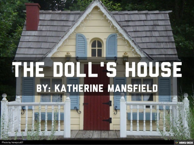 an analysis of the short story a dolls house by katherine mansfield The doll's house homework help questions who are the characters in the doll's house by katherine mansfield the characters in the short story the doll's house are the following: lil kelvey- the older of the two kelvey sister.