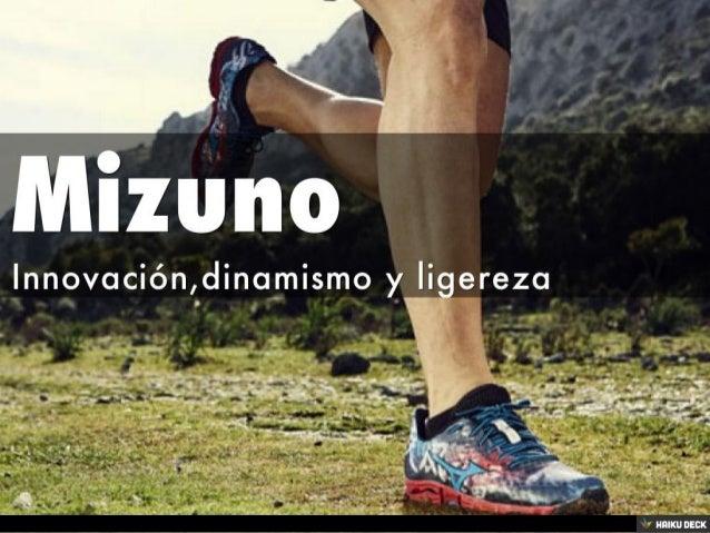 Mizuno <br>Innovación,dinamismo y ligereza<br>