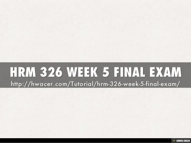 hrm 330 final exam Uophelp,uop individual assignment,uop learning team assignment,uop  entire class,uop entire course,ashford assignments,ashford entire course.