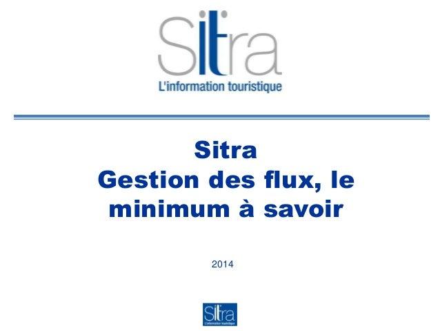 Sitra Gestion des flux, le minimum à savoir 2014