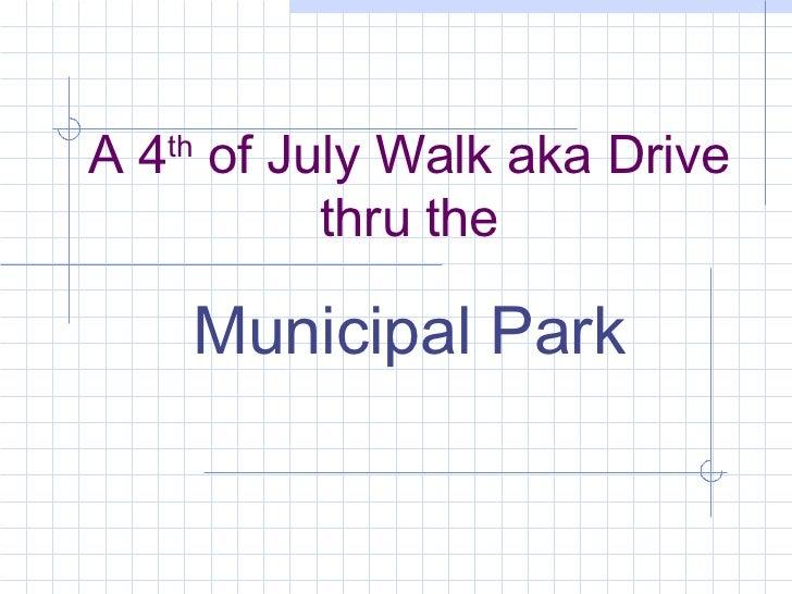 A 4th Of July Walk Aka Drive Thru
