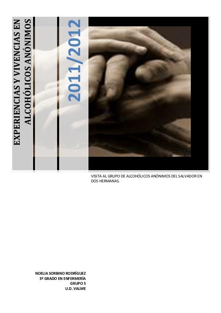2011/2012    ALCOHÓLICOS ANÓNIMOSEXPERIENCIAS Y VIVENCIAS EN                                                          VISI...