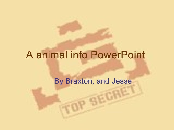 A animal info PowerPoint   By Braxton, and Jesse