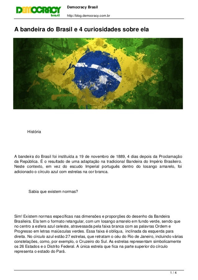 Democracy Brasil http://blog.democracy.com.br A bandeira do Brasil e 4 curiosidades sobre ela História A bandeira do Brasi...