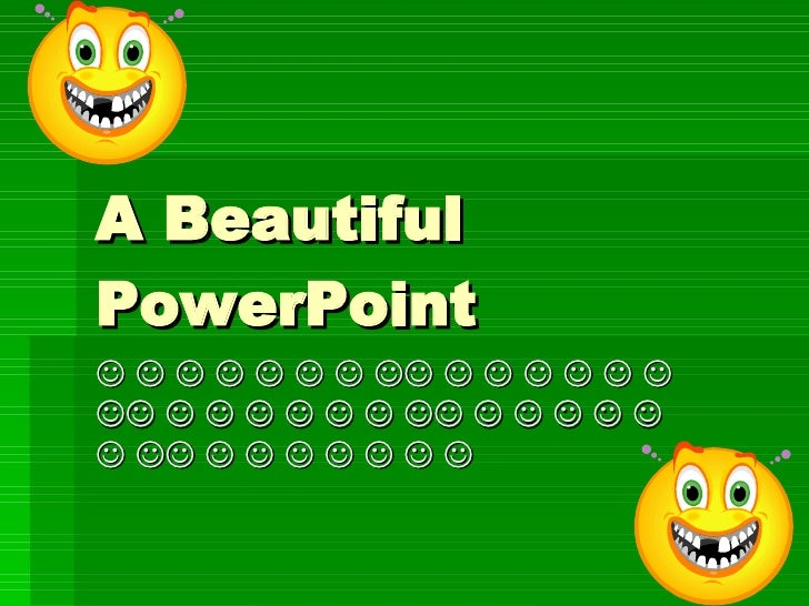 A Beautiful PowerPoint                                                                         ...