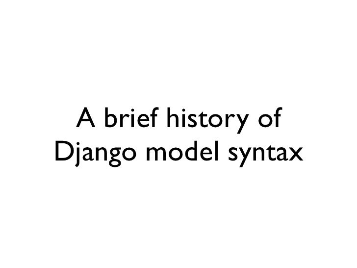 A brief history of Django model syntax