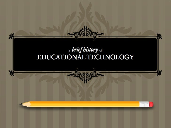 A Brief History of Educational Technology