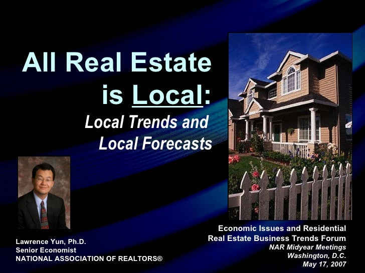 Economic Issues and Residential Real Estate Business Trends Forum NAR Midyear Meetings Washington, D.C. May 17, 2007 Lawre...