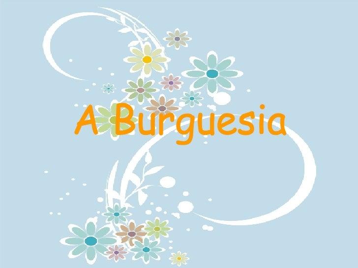 A Burguesia