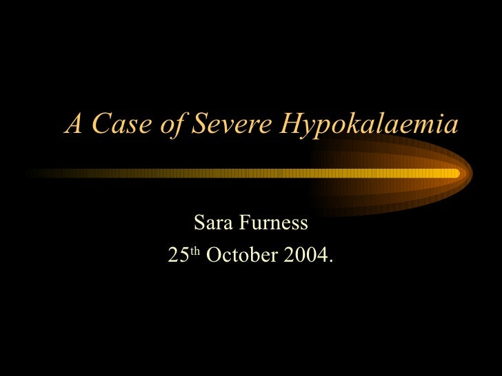 A Case Of Severe Hypokalaemia