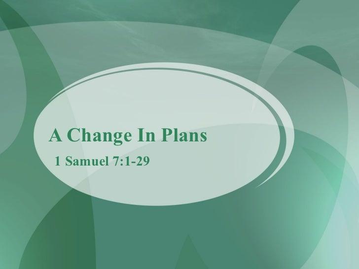 A Change In Plans 1 Samuel 7:1-29