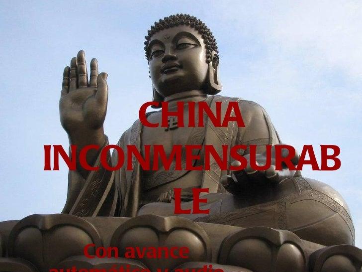 CHINAINCONMENSURAB      LE Con avance