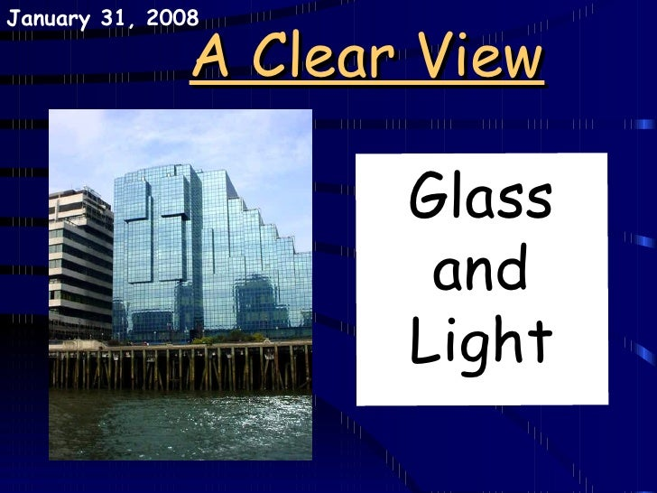 A Clear View Glass and Light May 29, 2009