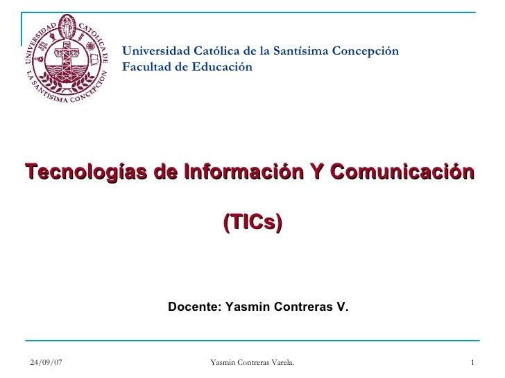 Universidad Católica de la Santísima Concepción            Facultad de Educación     Tecnologías de Información Y Comunica...