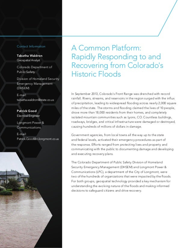 A Common Platform: Rapidly Responding to and Recovering from Colorado's Historic Floods Contact Information Tabatha Waldro...