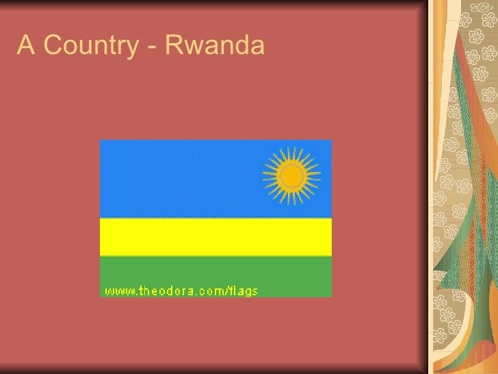 A Country         Rwanda
