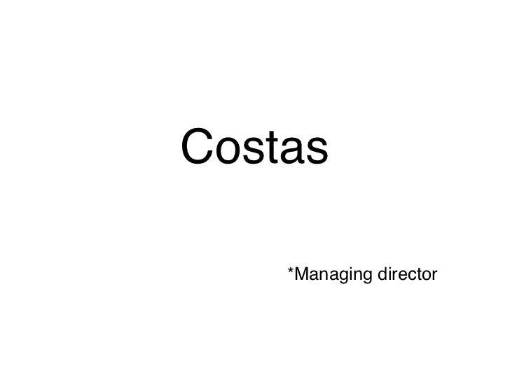 Costas      *Managing director