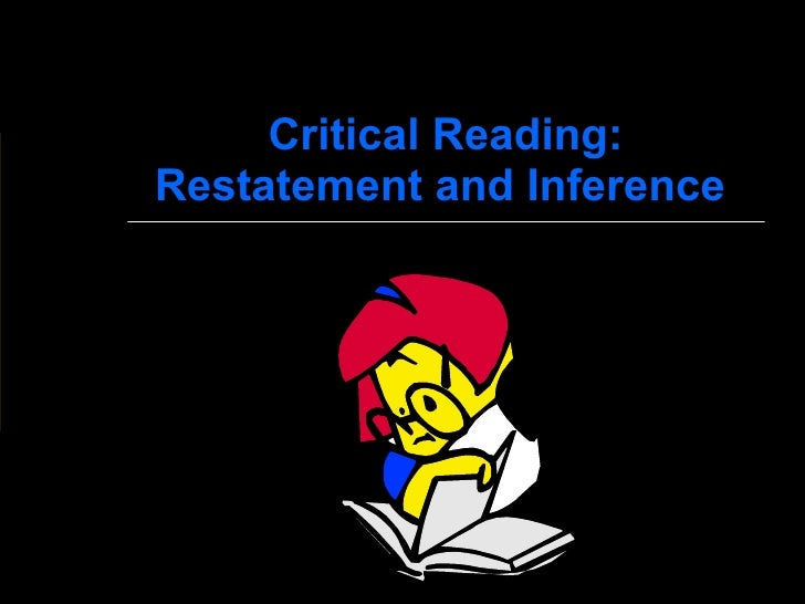 Critical Reading: Restatement and Inference