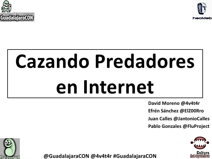Cazando Predadores    en Internet                                      David Moreno @4v4t4r                               ...