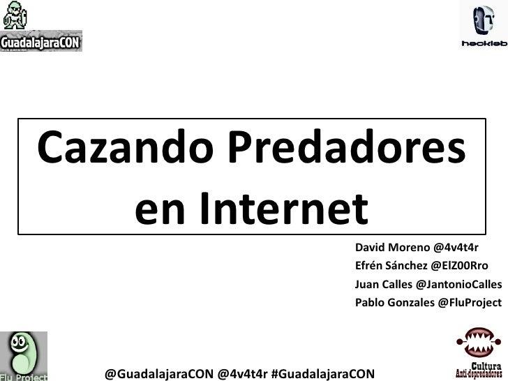 Cazando Predadores en Internet