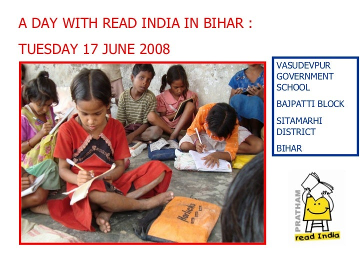 A DAY WITH READ INDIA IN BIHAR :  TUESDAY 17 JUNE 2008  VASUDEVPUR GOVERNMENT SCHOOL  BAJPATTI BLOCK  SITAMARHI DISTRICT  ...