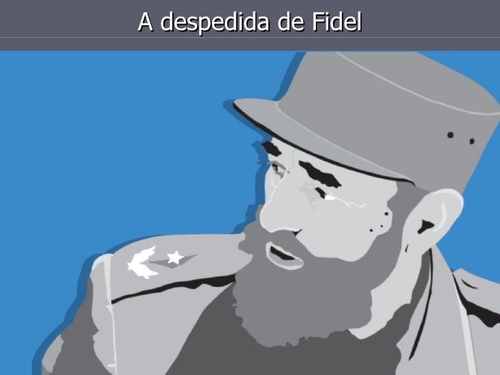 A despedida de Fidel