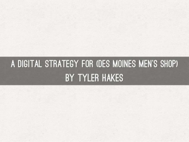 A Digital Strategy for Brick & Mortar Men's Store (Des Moines)