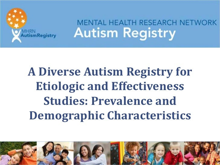A Diverse Autism Registry for Etiologic and Effectiveness   Studies: Prevalence andDemographic Characteristics