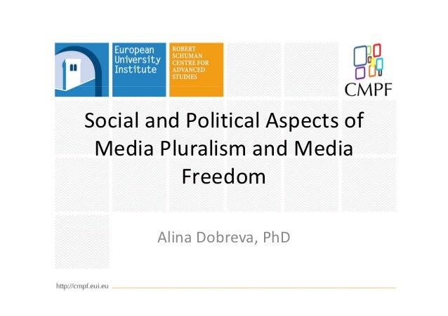 Social and Political Aspects of Media Pluralism and Media          Freedom        Alina Dobreva, PhD