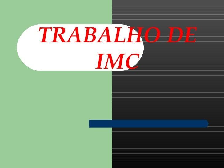 TRABALHO DE IMC