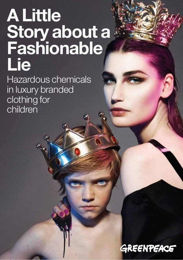 1 Greenpeace International A Little Story about a Fashionable Lie Section X Xxxx Hazardous chemicals in luxury branded clo...