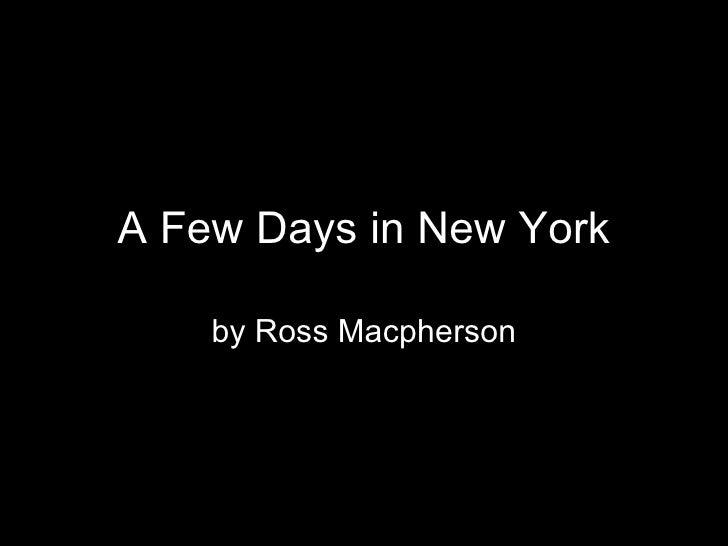 A Few Days In New York