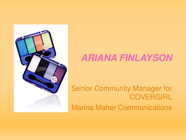 ARIANA FINLAYSONSenior Community Manager for                COVERGIRLMarina Maher Communications