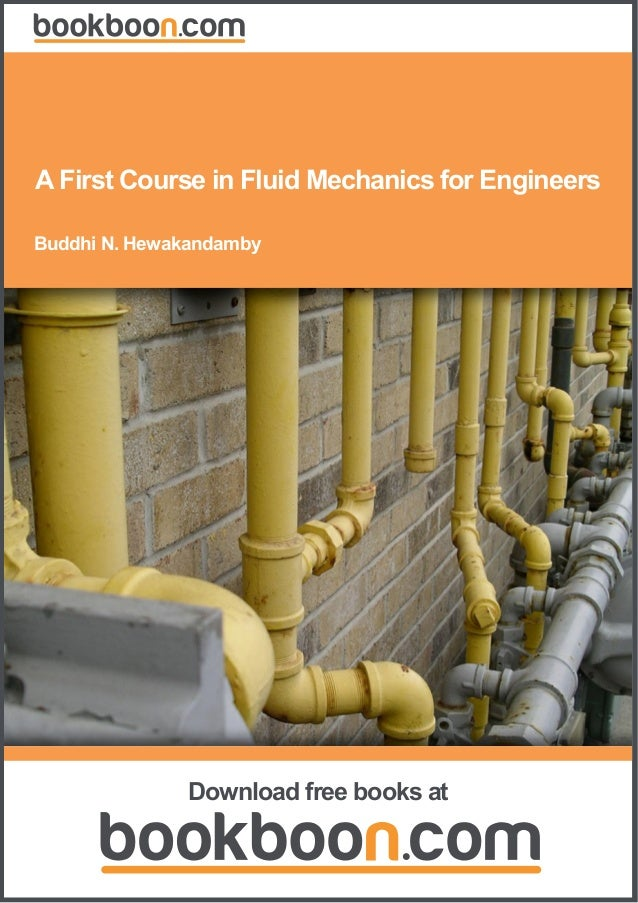 Buddhi N. Hewakandamby A First Course in Fluid Mechanics for Engineers Download free books at