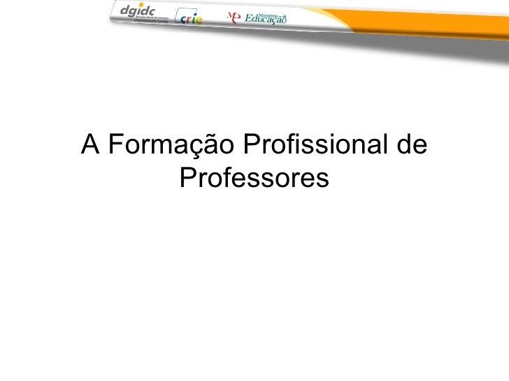 A Formação Profissional de Professores